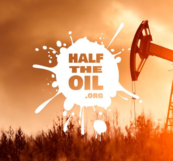Half the Oil